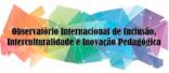 Observatório Internacional de Inclusão, Interculturalidade e Inovação Pedagógica - OIIIIPE